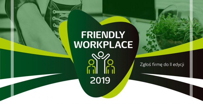 Konkurs dla firm - Friendly Workplace 2019